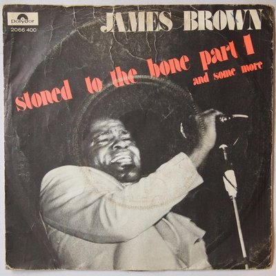 James Brown - Stoned to the bone - Single