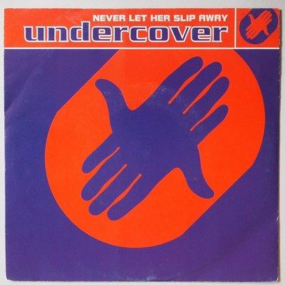 Undercover - Never let her slip away - Single