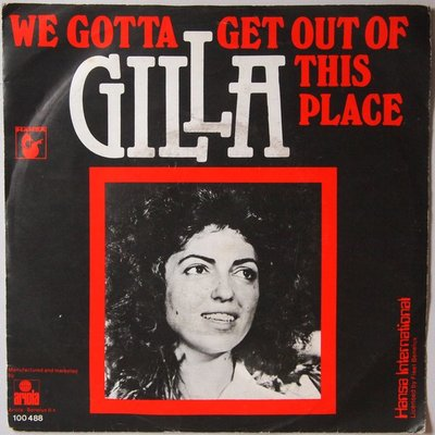 Gilla - We gotta get out of this place - Single