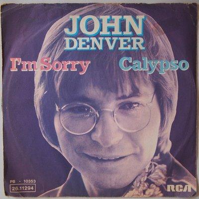 John Denver - I'm sorry - Single