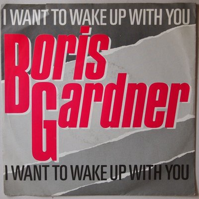 Boris Gardner - I want to wake up with you - Single