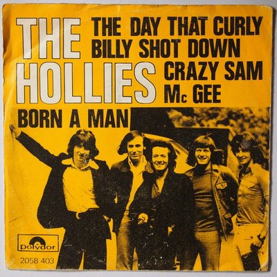 Hollies, The - The day that curly Billy shot down crazy Sam Mc Gee - Single