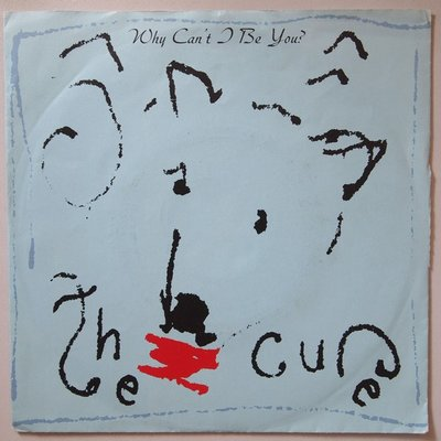 Cure, The - Why can't I be you - Single