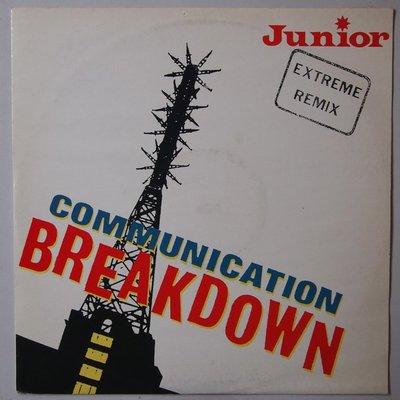 """Junior - Communication breakdown - 12"""""""