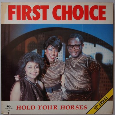 """First Choice - Hold your horses - 12"""""""