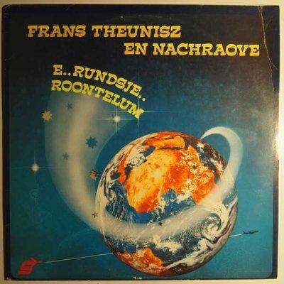 Frans Theunisz en Nachraove - E..rundsje.. Roontelum - LP