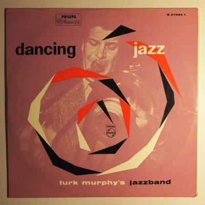 Turk Murphy's jazzband - Dancing jazz - LP