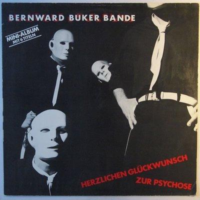 Bernward Büker Bande - Herzlichen Glückwunsch zur Psychose - LP