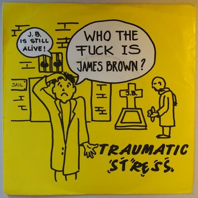 Traumatic Stress - Who the fuck is James Brown? - Single