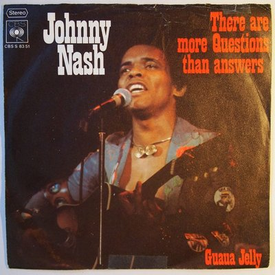 Johnny Nash - There are more questions than answers - Single