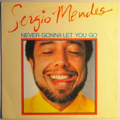 Sergio Mendes - Never gonna let you go - Single