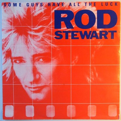 Rod Stewart - Some girls have all the luck - Single
