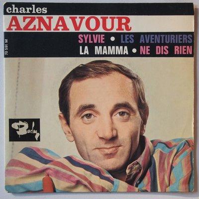 Charles Aznavour - Sylvie / Les aventuriers / La mamma / Ne dis rien - Single