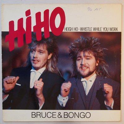 """Bruce & Bongo - Hi ho heigh ho whistle while you rock - 12"""""""