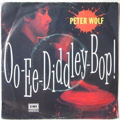 Peter Wolf - Oo-ee-diddley-bop! - Single