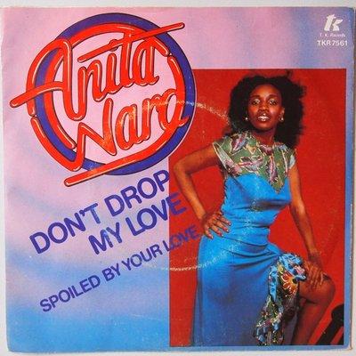 Anita Ward - Don't drop my love - Single