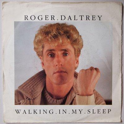Roger Daltrey - Walking in my sleep - Single