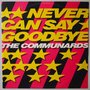 """Communards - Never can say goodbye - 12"""""""